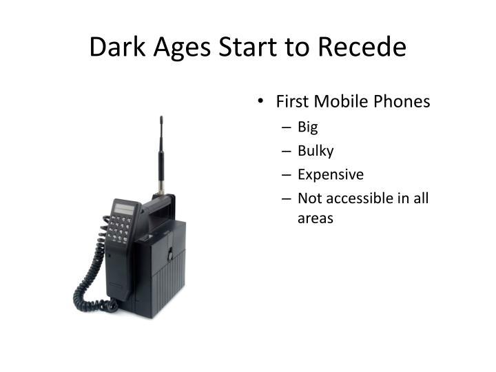 Dark Ages Start to Recede