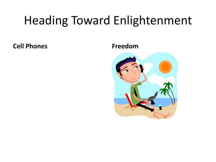 Heading Toward Enlightenment