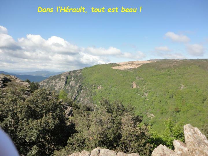 Dans l'Hérault, tout est beau !