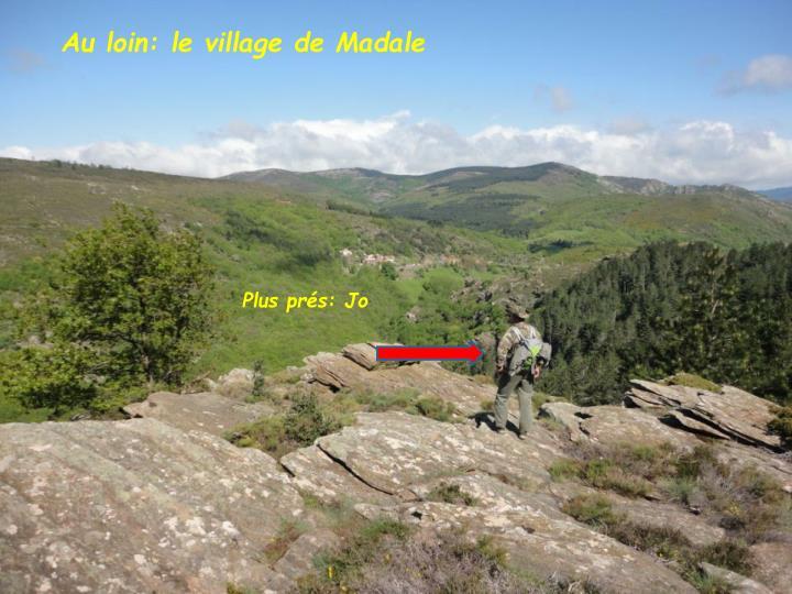 Au loin: le village de Madale