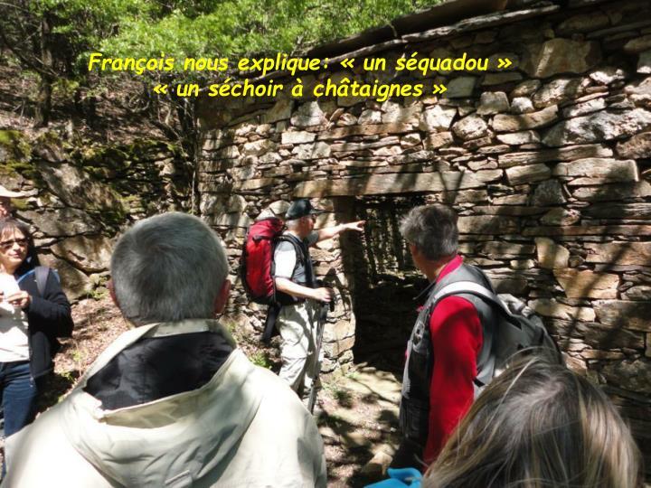 François nous explique: « un séquadou »  « un séchoir à châtaignes »