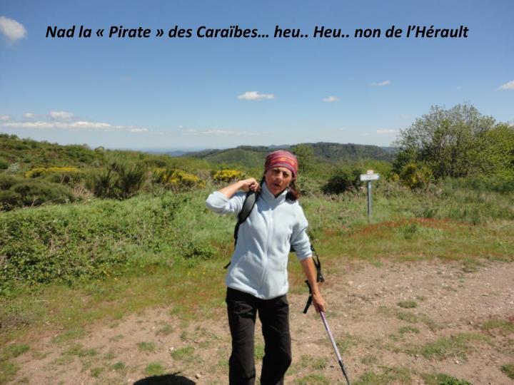 Nad la « Pirate » des Caraïbes… heu.. Heu.. non de l'Hérault