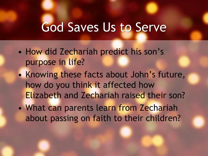 God Saves Us to Serve