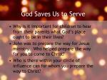 god saves us to serve1