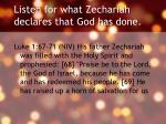 listen for what zechariah declares that god has done