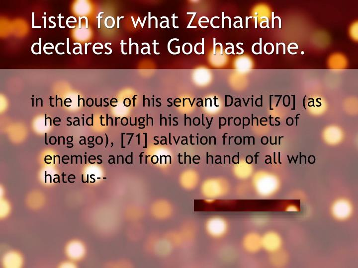 Listen for what Zechariah declares that God has done.