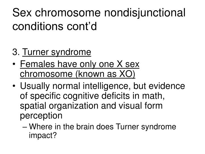 Sex chromosome nondisjunctional conditions cont'd