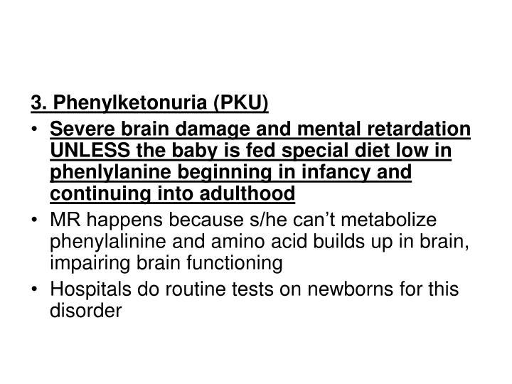 3. Phenylketonuria (PKU)