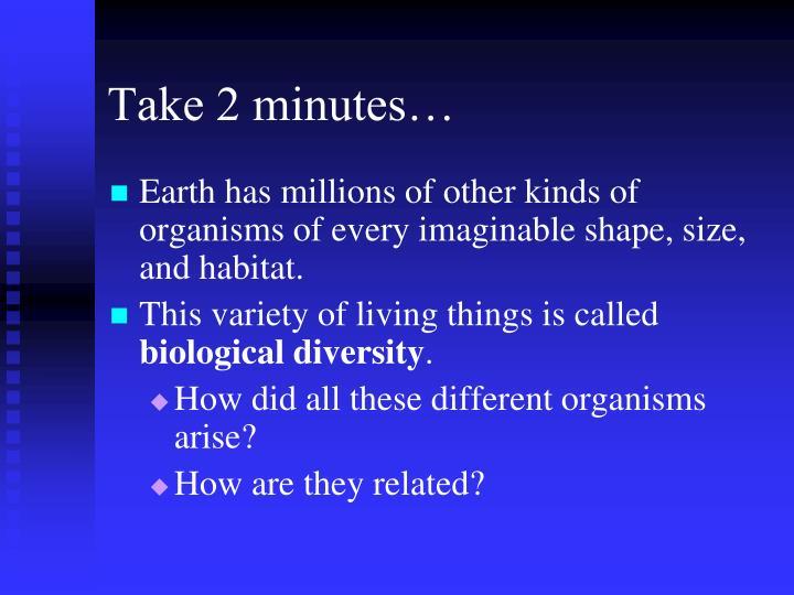 Take 2 minutes…