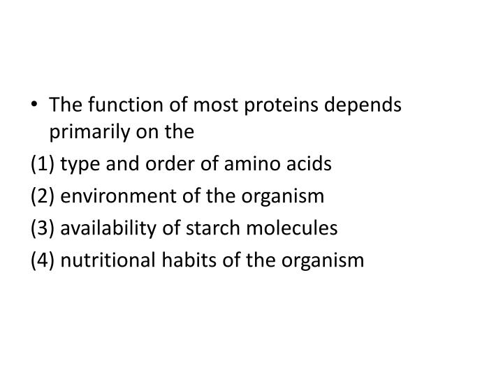 The function of most proteins depends