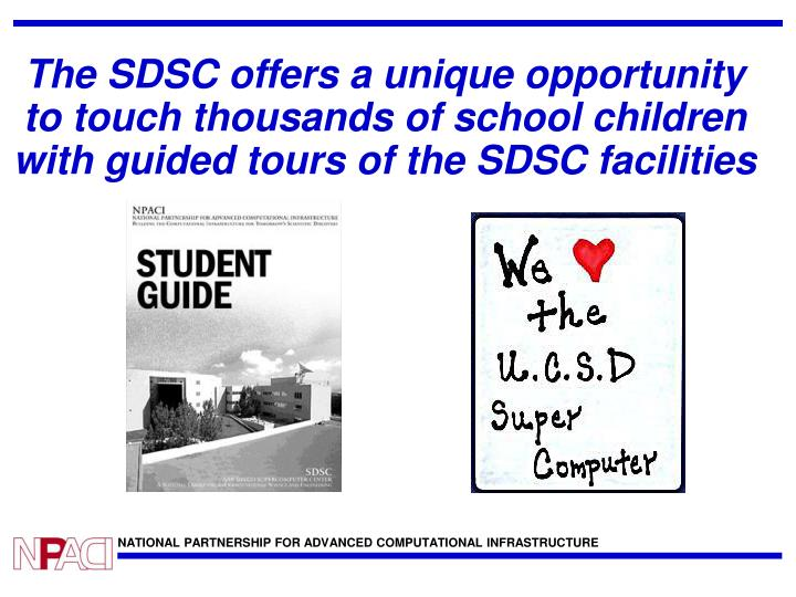 The SDSC offers a unique opportunity to touch thousands of school children with guided tours of the SDSC facilities