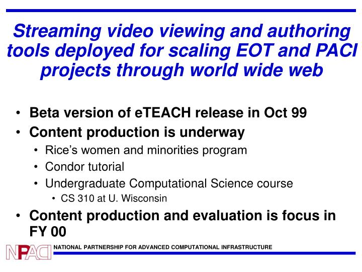 Streaming video viewing and authoring tools deployed for scaling EOT and PACI projects through world wide web