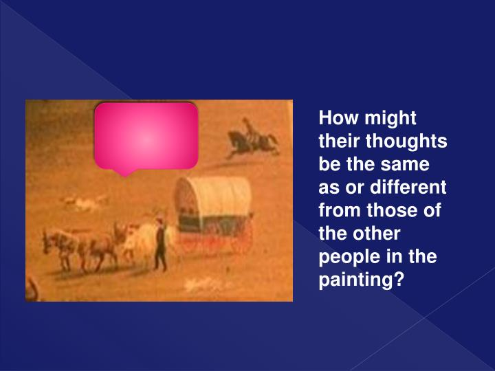 How might their thoughts be the same as or different from those of the other people in the painting?