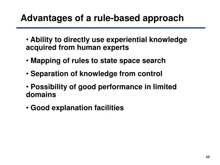Advantages of a rule-based approach