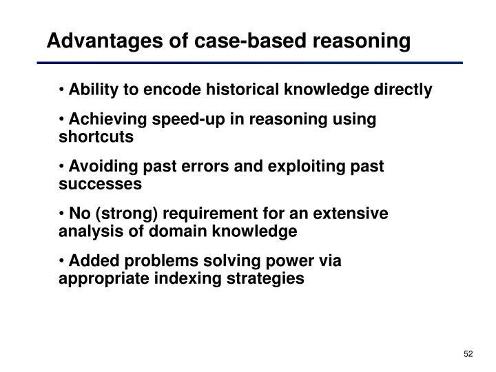 Advantages of case-based reasoning