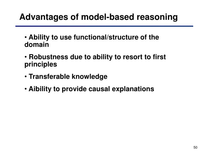 Advantages of model-based reasoning