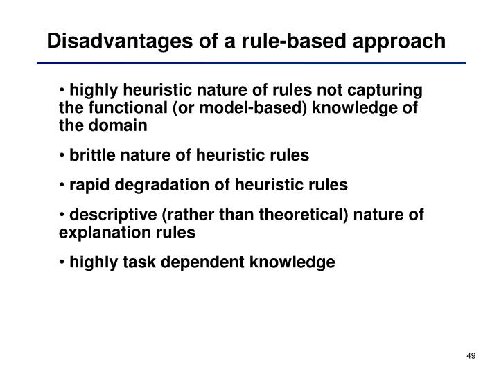 Disadvantages of a rule-based approach