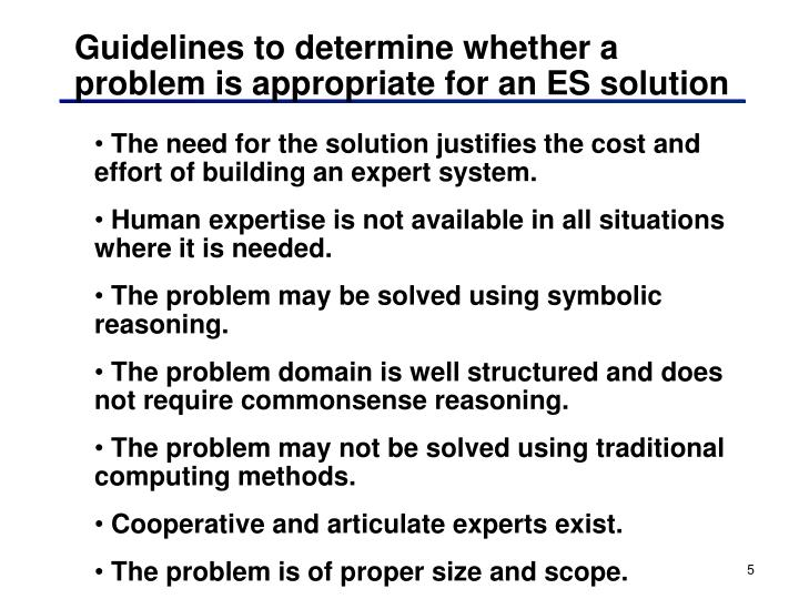 Guidelines to determine whether a problem is appropriate for an ES solution