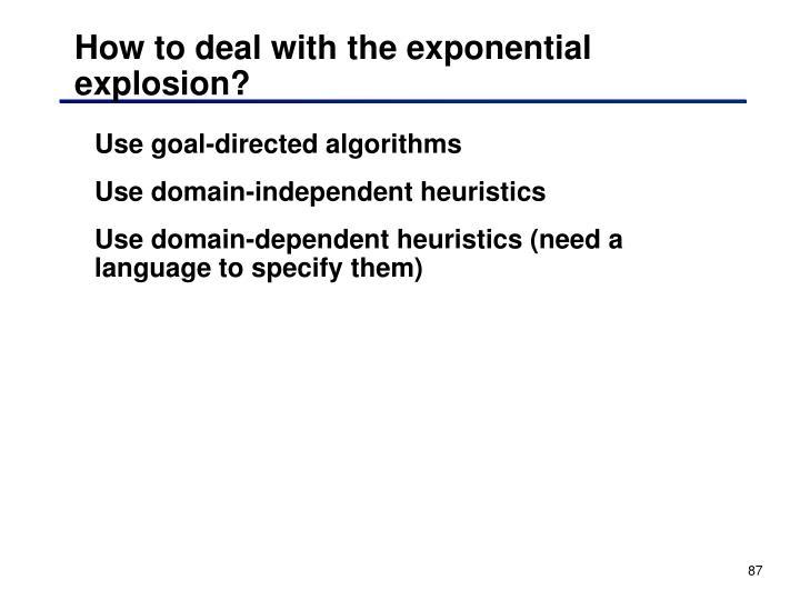 How to deal with the exponential explosion?