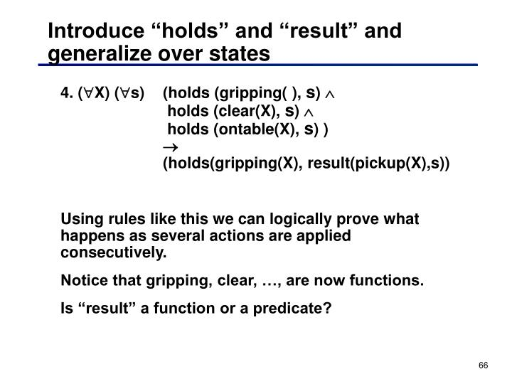 """Introduce """"holds"""" and """"result"""" and generalize over states"""