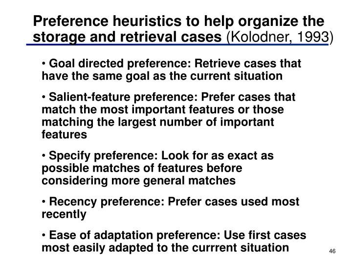 Preference heuristics to help organize the storage and retrieval cases