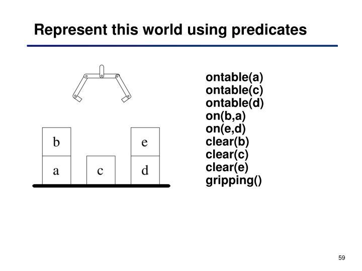 Represent this world using predicates