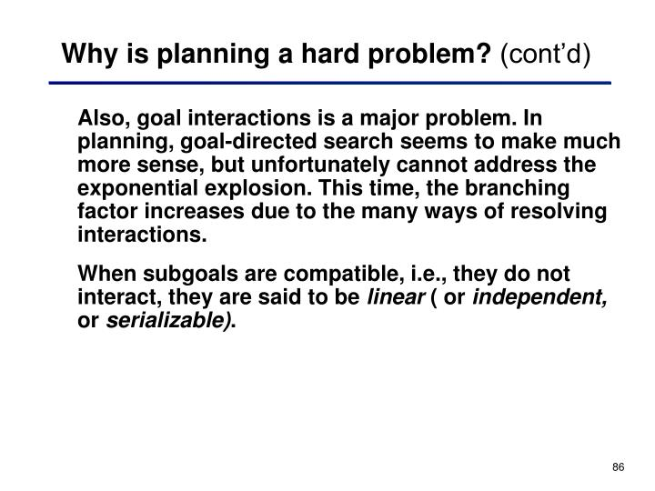 Why is planning a hard problem?