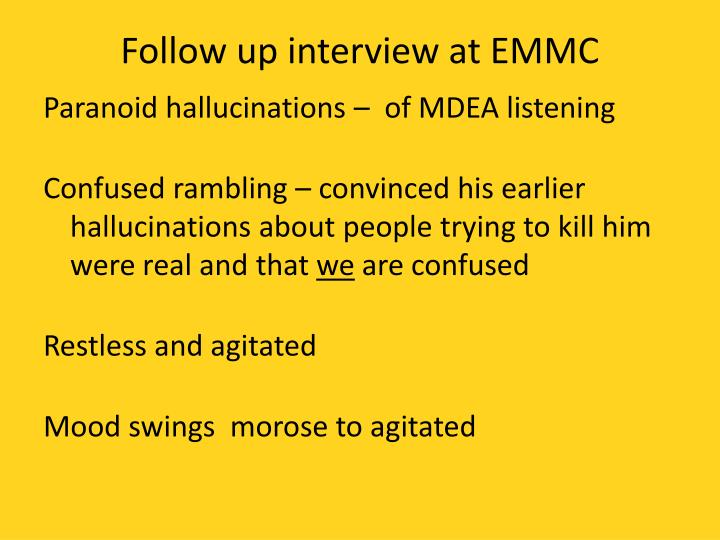 Follow up interview at EMMC