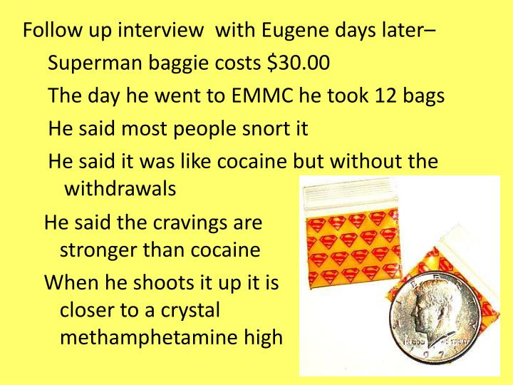 Follow up interview  with Eugene days later–