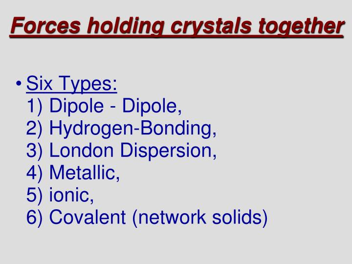 Forces holding crystals together