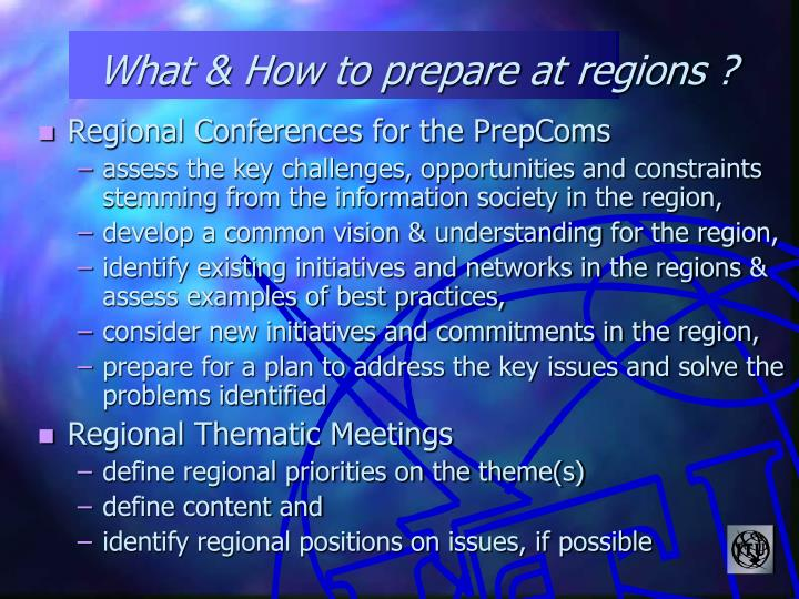 What & How to prepare at regions ?