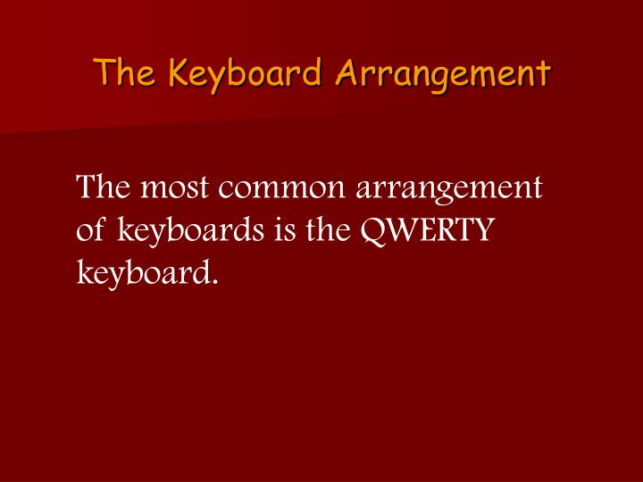 The Keyboard Arrangement