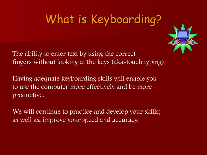 What is Keyboarding?