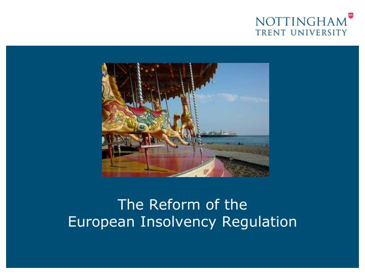 The reform of the european insolvency regulation