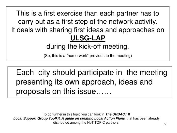 This is a first exercise than each partner has to carry out as a first step of the network activity....