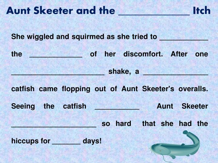 Aunt Skeeter and the _____________ Itch