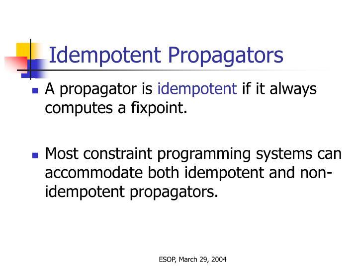 Idempotent Propagators