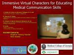 immersive virtual characters for educating medical communication skills