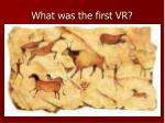 what was the first vr