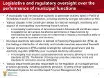legislative and regulatory oversight over the performance of municipal functions