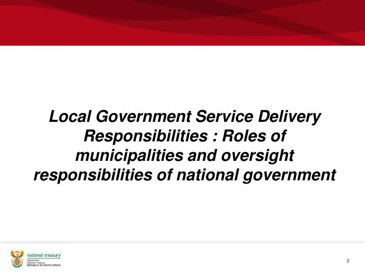 Local Government Service Delivery Responsibilities : Roles of municipalities and oversight responsib...
