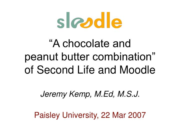 A chocolate and peanut butter combination of second life and moodle