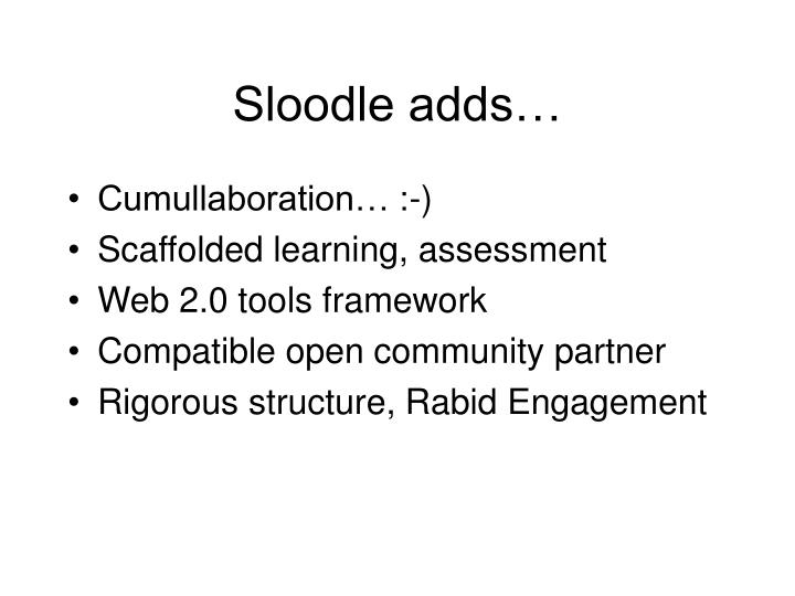 Sloodle adds…