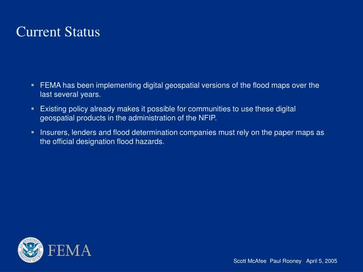 FEMA has been implementing digital geospatial versions of the flood maps over the last several years.