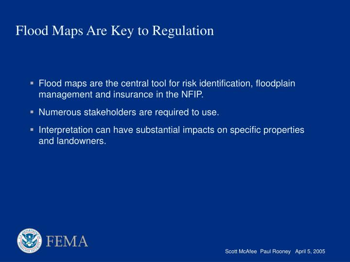 Flood maps are the central tool for risk identification, floodplain management and insurance in the NFIP.