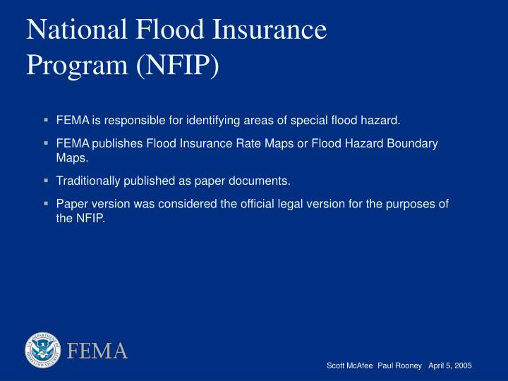 FEMA is responsible for identifying areas of special flood hazard.