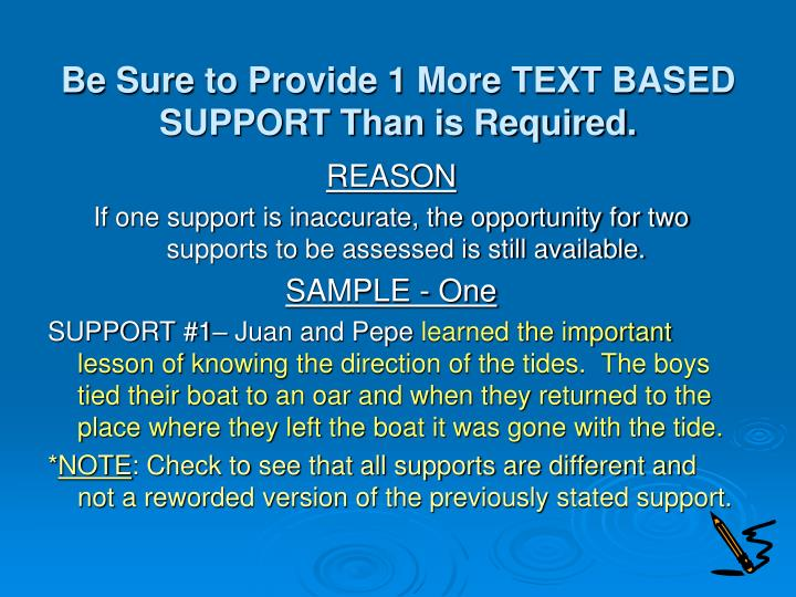 Be Sure to Provide 1 More TEXT BASED SUPPORT Than is Required.
