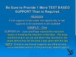 be sure to provide 1 more text based support than is required