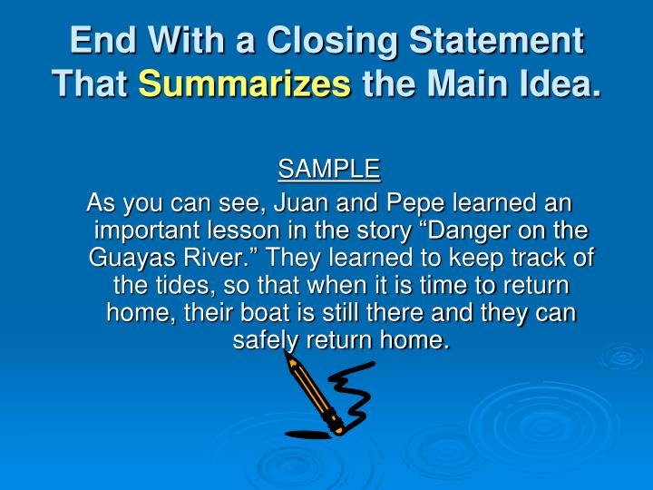 End With a Closing Statement