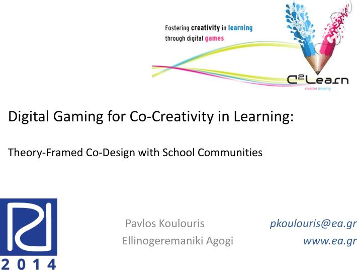 Digital gaming for co creativity in learning theory framed co design with school communities